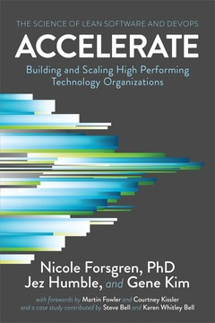 Accelerate - Building and Scaling High Performing Technology Organizations